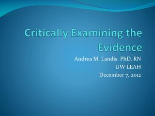 Critically Examining the Evidence