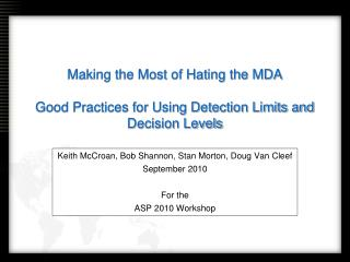 Making the Most of Hating the MDA Good Practices for Using Detection Limits and Decision Levels