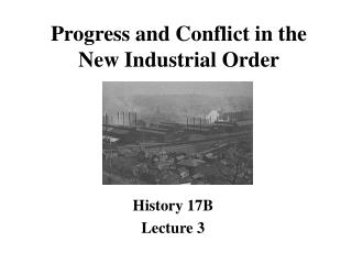 Progress and Conflict in the New Industrial Order