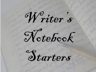 Writer's Notebook Starters