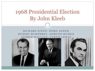 1968 Presidential Election By John  Kleeb