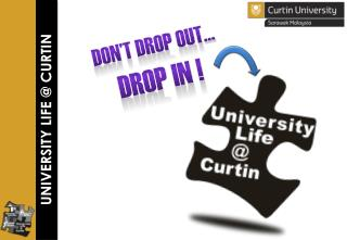 Don't drop out… Drop in !