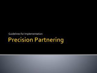 Precision Partnering