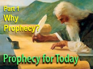 Part 1 Why Prophecy?