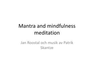 Mantra and  mindfulness  meditation