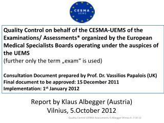 Report  by  Klaus Albegger (Austria) Vilnius, 5.October 2012