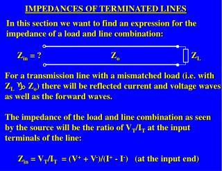 IMPEDANCES OF TERMINATED LINES