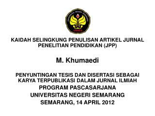 KAIDAH SELINGKUNG PENULISAN ARTIKEL JURNAL PENELITIAN PENDIDIKAN (JPP) M. Khumaedi