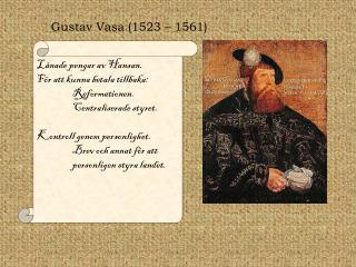 Gustav Vasa (1523 – 1561)