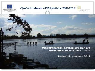 Výroční konference OP Rybářství 2007-2013