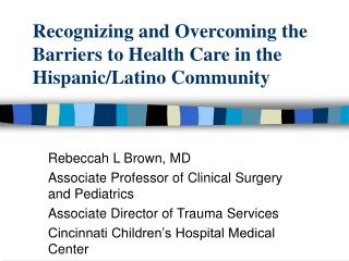 Recognizing and Overcoming the Barriers to Health Care in the Hispanic