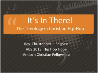 It's  In There! The  Theology  in Christian  Hip-Hop