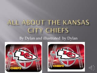 All About The Kansas City Chiefs