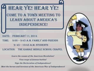 Hear Ye! Hear Ye! Come to a town meeting to learn about America's Independence!