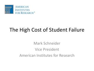 The High Cost of Student Failure