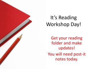 It's Reading Workshop Day!