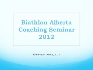 Biathlon Alberta Coaching Seminar 2012