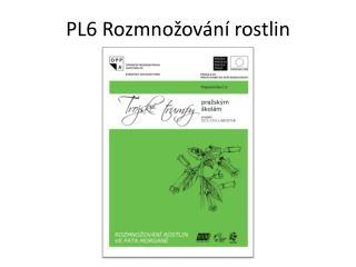 PL6 Rozmnožování rostlin
