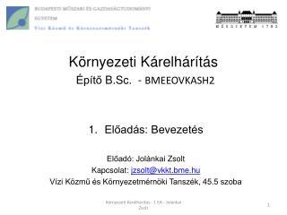 Környezeti Kárelhárítás  Építő  B.Sc .  -  BMEEOVKASH2