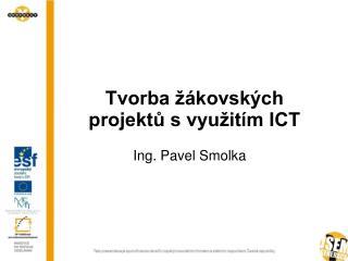 Tvorba žákovských projektů s využitím ICT