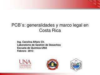PCB`s : generalidades y marco legal en  Costa Rica