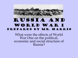 Russia  and  World War  1 Prepared by Mr. Harris