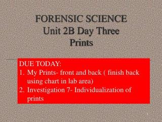 FORENSIC SCIENCE Unit 2B Day Three Prints