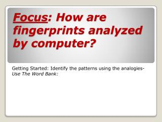 Focus : How are fingerprints analyzed by computer?