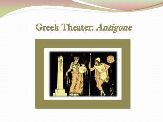 Greek Theater:  Antigone