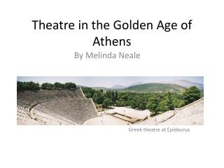Theatre  in the Golden Age of Athens