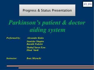 Parkinson 's patient & doctor  aiding system