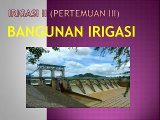 Irigasi ii (Pertemuan iii)