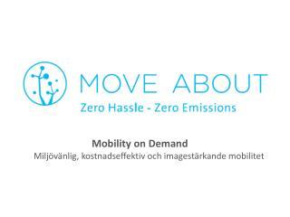 Mobility on Demand Miljövänlig ,  kostnadseffektiv och imagestärkande mobilitet