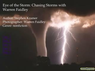 Eye of the Storm: Chasing Storms with Warren  Faidley Author: Stephen Kramer