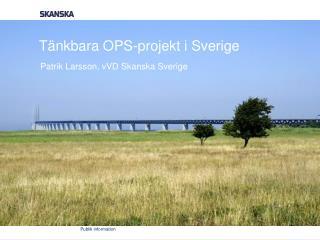 Tänkbara  OPS-projekt  i Sverige