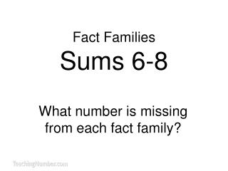 Fact Families Sums 6 -8