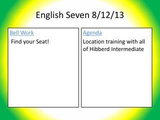 English Seven 8/12/13