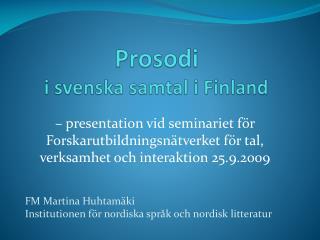 Prosodi i svenska  samtal  i Finland