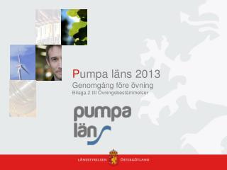P umpa läns 2013 Genomgång före övning Bilaga  2  till Övningsbestämmelser