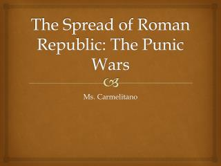 The Spread of Roman Republic: The Punic Wars