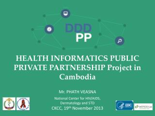 HEALTH INFORMATICS PUBLIC PRIVATE PARTNERSHIP Project in Cambodia