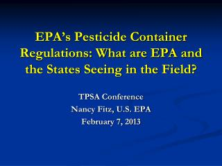 EPA�s Pesticide Container Regulations: What are EPA and the States Seeing in the Field?