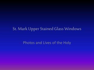 St. Mark Upper Stained Glass Windows