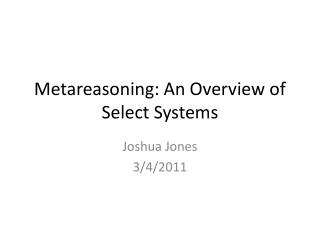 Metareasoning: An Overview of Select Systems