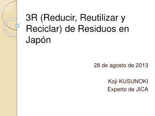 3R ( Reducir, Reutilizar y Reciclar) de Residuos en Japón