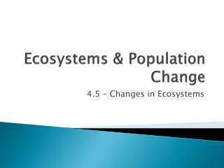 Ecosystems & Population Change