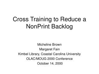 Cross Training to Reduce a NonPrint Backlog