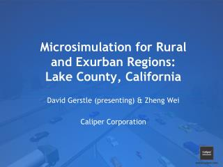 Microsimulation  for Rural and Exurban Regions: Lake County, California
