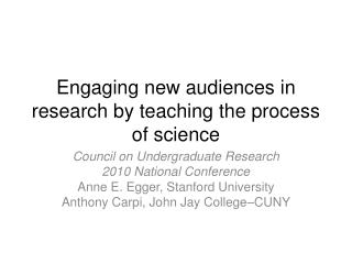 Engaging new audiences in research by teaching the process of science
