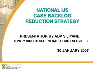 NATIONAL IJS CASE BACKLOG REDUCTION STRATEGY